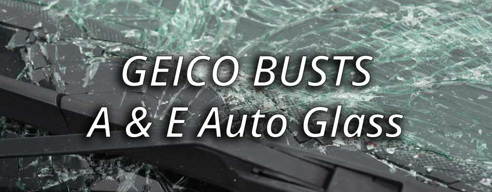 A & E Auto Glass Insurance Fraud Lawsuit Filed by GEICO in Arizona