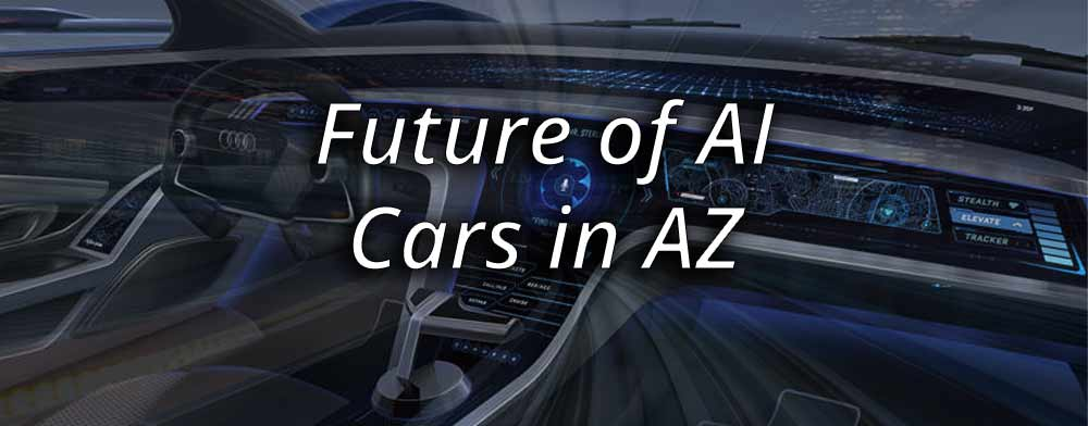 The Future of A.I. Cars in Arizona